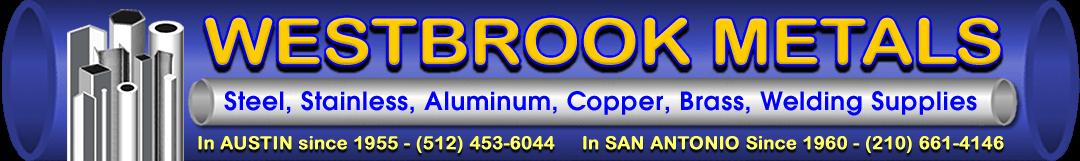 Westbrook Metals Distributor Stainless Steel Aluminum